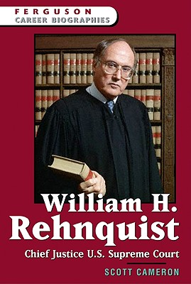 Image for William H. Rehnquist: Chief Justice Of The U.S. Supreme Court (Ferguson Career Biographies)