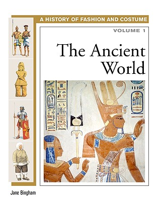 Image for The Ancient World (History of Fashion and Costume)