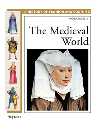 Image for The Medieval World (History of Fashion and Costume) (Volume 1)