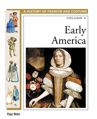 Image for Early Amer (History of Fashion and Costume) (Volume 4)