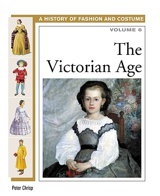 Image for The Victorian Age (History of Fashion and Costume)