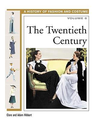 Image for The Twentieth Century (History of Fashion and Costume)