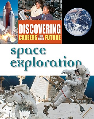 Image for Space Exploration (Discovering Careers For Your Future)