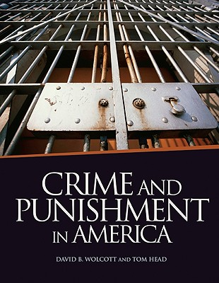 Crime and Punishment in America (American Experience), David B. Wolcott, Tom Head