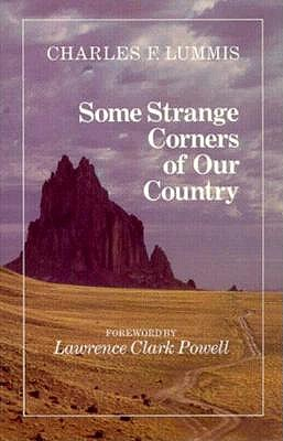 Some Strange Corners of Our Country, Charles Lummis