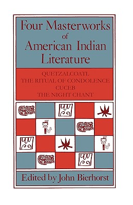 Four masterworks of American Indian literature, Bierhorst, John