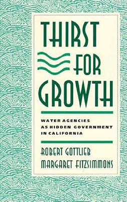 Image for Thirst for Growth: Water Agencies as Hidden Government in California
