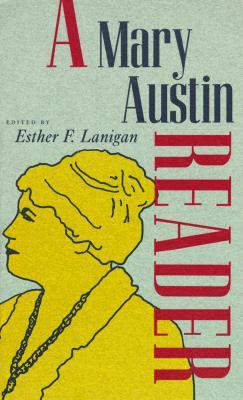 Mary Austin Reader, MARY HUNTER AUSTIN, ESTHER F. LANIGAN