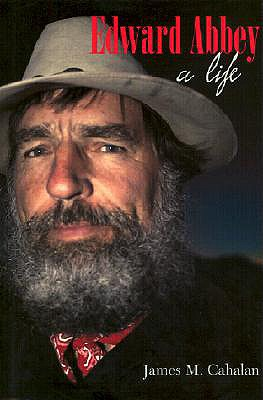 Edward Abbey: A Life, Cahalan, James M.