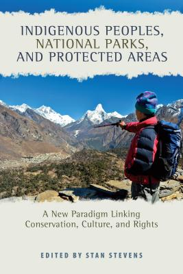 Image for Indigenous Peoples, National Parks, and Protected Areas: A New Paradigm Linking Conservation, Culture, and Rights