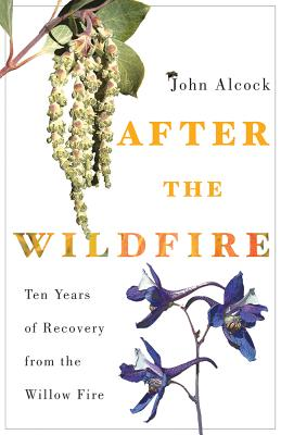 Image for After the Wildfire: Ten Years of Recovery from the Willow Fire