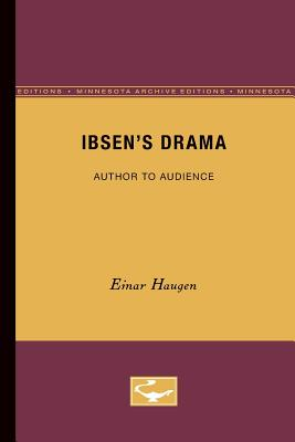 Image for Ibsen's Drama: Author to Audience (Minnesota Archive Editions)