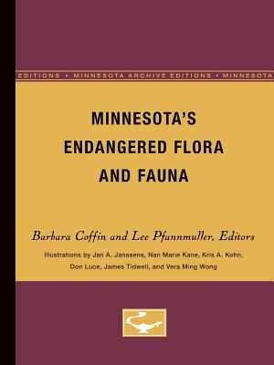 Minnesota's Endangered Flora and Fauna, Coffin, Barbara A. [Editor]; Pfannmuller, Lee [Editor]; Janssens, Jan A. [Illustrator]; Kane, Nan Marie [Illustrator];