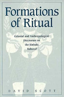 Image for Formations of Ritual: Colonial and Anthropological Discourses on the Sinhala Yaktovil