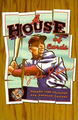 Image for House Of Cards: Baseball Card Collecting and Popular Culture (American Culture)