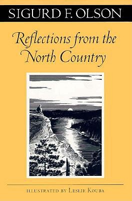 Reflections from the North Country (Fesler-Lampert Minnesota Heritage), Olson, Sigurd F.