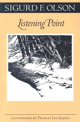 Listening Point (Fesler-Lampert Minnesota Heritage), Olson, Sigurd F.