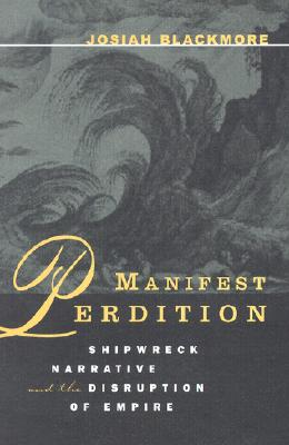 Image for Manifest Perdition: Shipwreck Narrative And The Disruption Of Empire