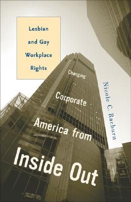 Image for CHANGING CORPORATE AMERICA FROM INSIDE OUT LESBIAN AND GAY WORKPLACE RIGHTS