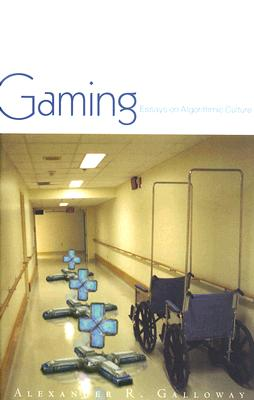 Gaming: Essays On Algorithmic Culture (Electronic Mediations), Galloway, Alexander R.