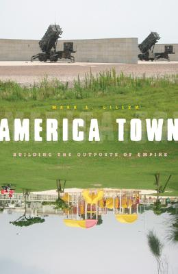 Image for America Town: Building The Outposts Of Empire