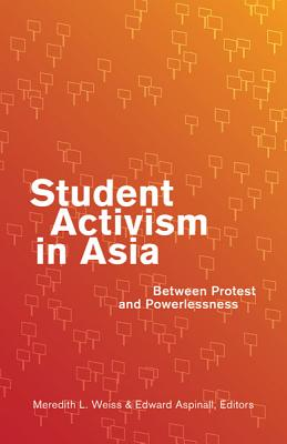 Image for Student Activism in Asia: Between Protest and Powerlessness