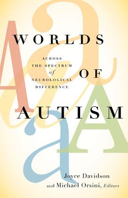 Image for Worlds of Autism: Across the Spectrum of Neurological Difference