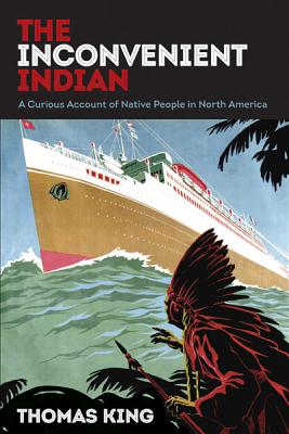 Image for Inconvenient Indian: A Curious Account of Native People in North America
