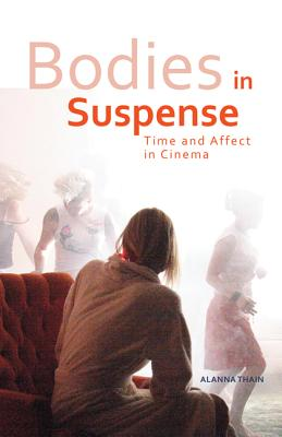 Image for Bodies in Suspense: Time and Affect in Cinema