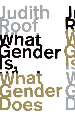 Image for What Gender Is, What Gender Does