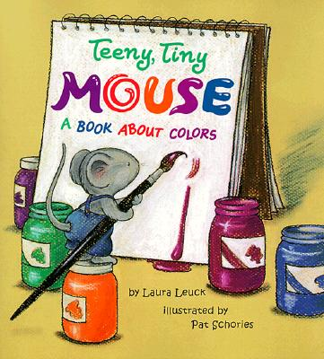 Image for Teeny, Tiny Mouse : A Book About Colors