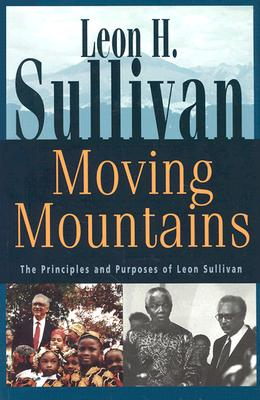 Image for Moving Mountains: The Principles and Purposes of Leon Sullivan