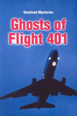 Ghosts of Flight 401 (Unsolved Mysteries Series) (Unsolved Mysteries (Raintree Paperback)), Brian Innes