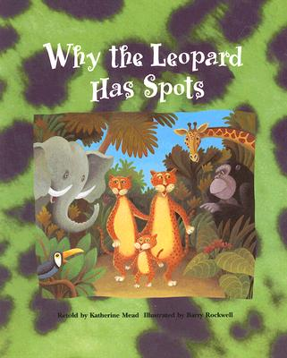 "Why the Leopard Has Spots, ""MEAD, KATHERINE, ROCKWELL, BARRY, KIPLING, RUDYARD"""