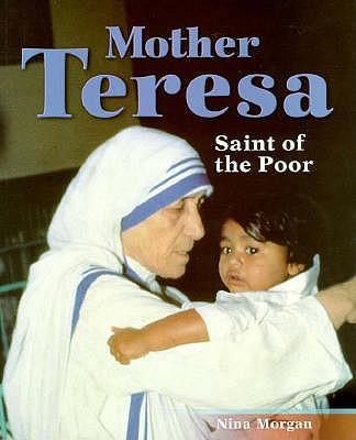 Mother Teresa: Saint of the Poor, Morgan, Nina