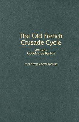 Image for Godefroi de Buillon: Volume X of the Old French Crusade Cycle