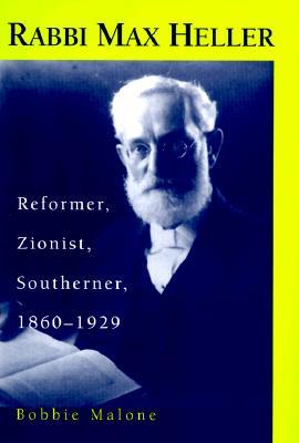 Image for Rabbi Max Heller: Reformer, Zionist, Southerner, 1860-1929 (Judaic Studies Series)