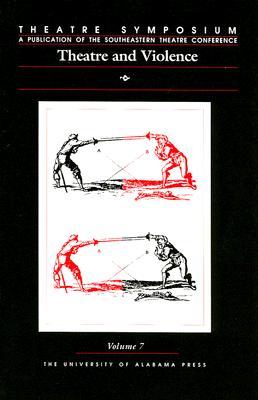 Image for Theatre Symposium, Vol. 7: Theatre and Violence (Theatre Symposium Series)