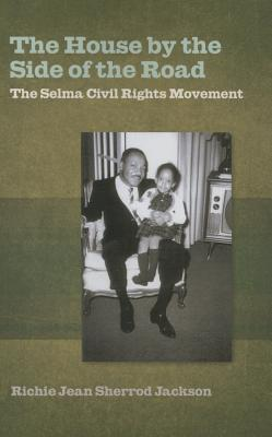 Image for The House by the Side of the Road: The Selma Civil Rights Movement