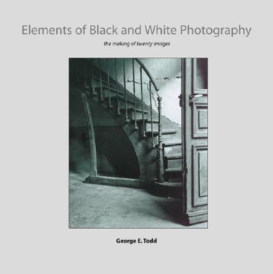 Image for Elements of Black and White Photography: The Making of Twenty Images