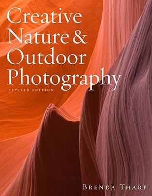 Image for Creative Nature & Outdoor Photography, Revised Edition