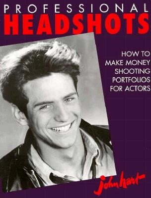 Image for Professional Headshots: How to Make Money Shooting Portfolios for Actors