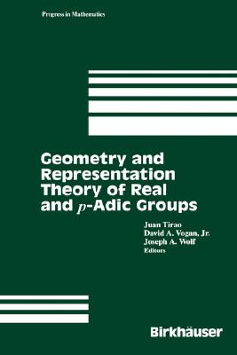 Image for Geometry and Representation Theory of Real and p-adic groups (Progress in Mathematics)