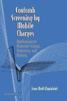 Image for Coulomb Screening by Mobile Charges: Applications to Materials Science, Chemistry, and Biology