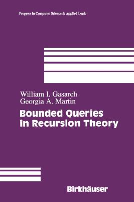 Image for Bounded Queries in Recursion Theory (Progress in Computer Science and Applied Logic)