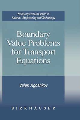Image for Boundary Value Problems for Transport Equations (Modeling and Simulation in Science, Engineering and Technology)