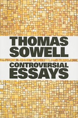 Controversial Essays (Hoover Institution Press Publication), Thomas Sowell