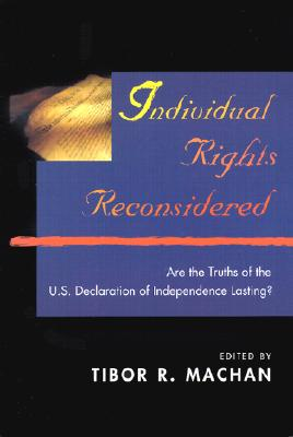 Individual Rights Reconsidered: Are the Truths of the U.S. Declaration of Independence Lasting?