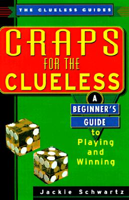 Image for Craps For The Clueless: A Beginner's Guide to Playing and Winning (The Clueless Guides)