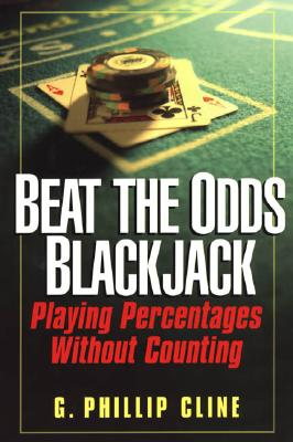 Image for Beat The Odds Blackjack: Playing Percentages Without Counting